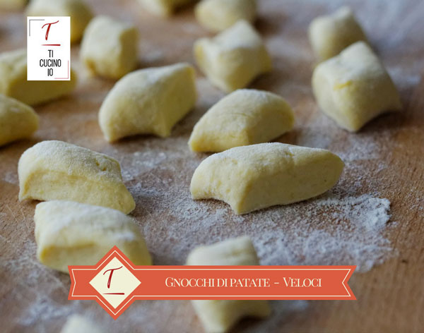 Gnocchi di patate  – veloci – full optionals